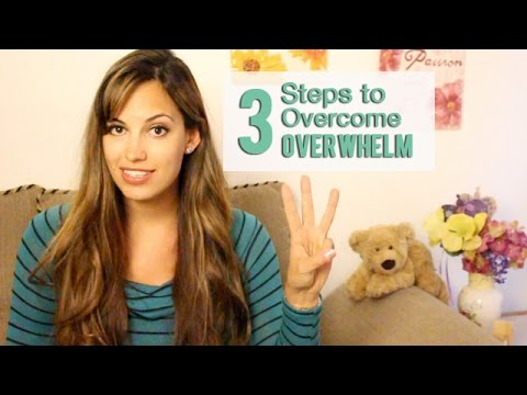 Feeling OVERWHELMED? Overcome overwhelm with these 3 Steps..