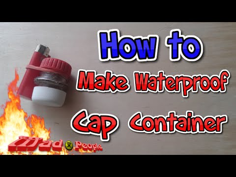 How To Make Waterproof Cap Container