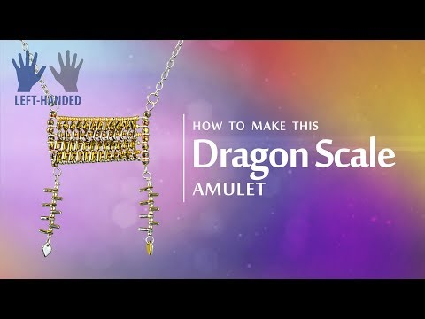 Left-handed ★ How to make this Dragon® Scale Amulet