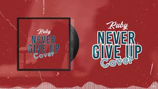 Ruby Never Give Up - COVER