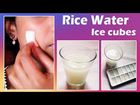 Rice water ice cubes for pimples, blemishes, brightening wrinkles and glowing skin