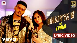 Yawar - Bhaiyya G - Official Lyric Video   Ft. Jannat Zubair Rahmani   Filtr Fresh
