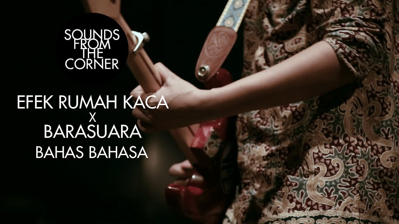 Download Efek Rumah Kaca x Barasuara - Bahas Bahasa | Sounds From The Corner Collaboration #1 MP3 Gratis