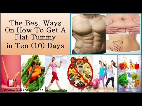 How To Get A Flat Tummy in 10 Days: The Best Ways To Get A Flat Tummy in Ten (10) Days