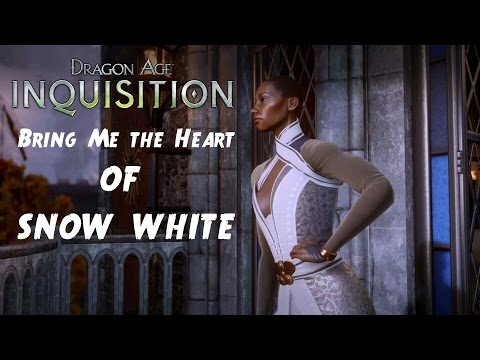 Dragon Age: Inquisition - Bring Me the Heart of Snow White