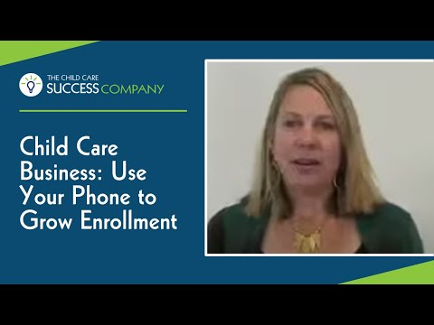 Child Care Business: Use Your Phone to Grow Enrollment