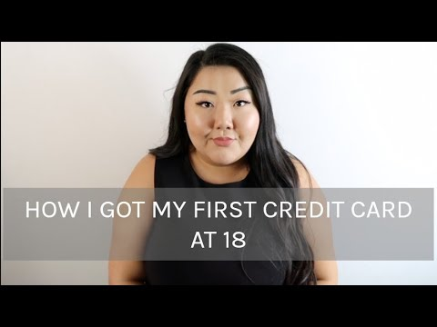 How I Got My First Credit Card at 18 + How to get your first & Cards I Recommend!