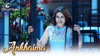 Ankhaima - Namrata Rai Ft. Anu Shah | New Nepali Pop Song 2017