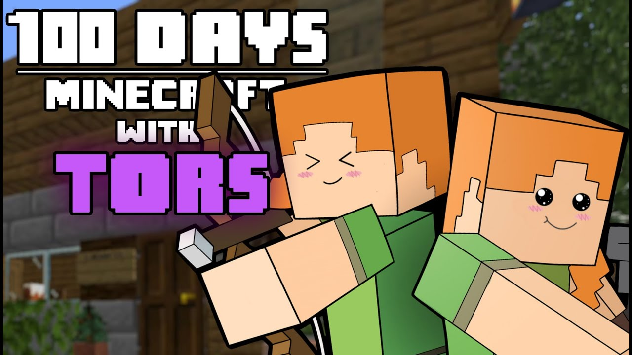 100 Days - [Minecraft with Tors]