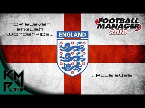 Football Manager 2018 Top 11 English Wonderkids - FM 2018 Top Wonderkids FM18 FM2018