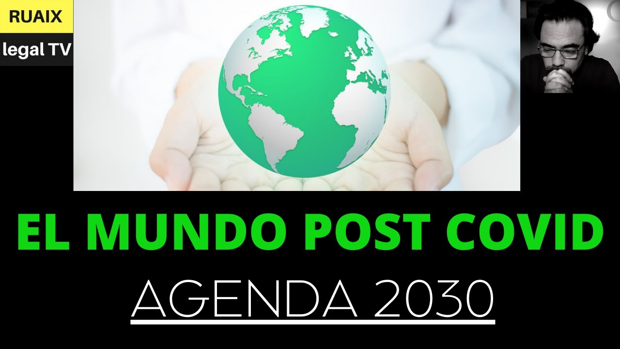 Post Covid | Post Pandemia | El mundo tras la Pandemia| Agenda 2030 | El Gran Reseteo Munidal