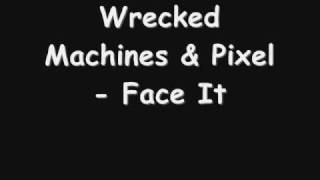 Wrecked Machines  Pixel Face It
