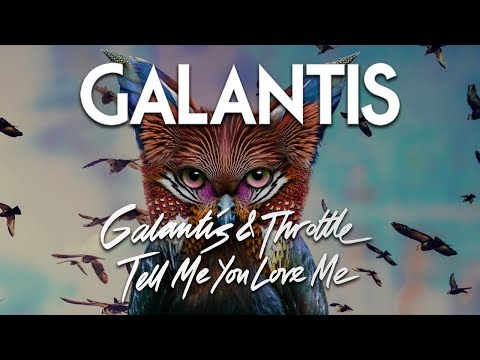 Galantis& Throttle - Tell Me You Love Me (Official Audio)