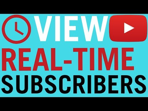 How To See Real Time Youtube Subscriber Count [2018]