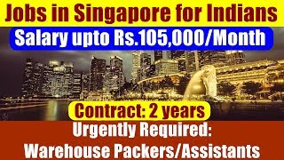 Jobs In Singapore For Indians: Job Opening Warehouse Packers