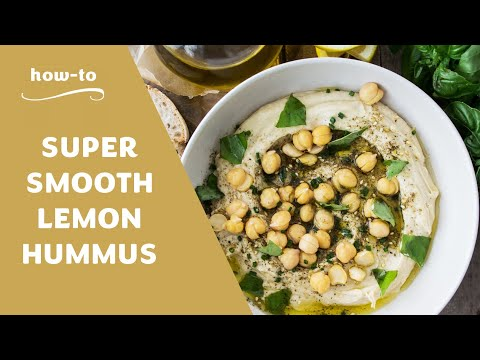 How to Make Super Smooth Lemon Hummus