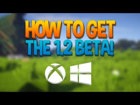 HOW TO GET THE MINECRAFT 1.2 BETA! - Windows 10 & Xbox One