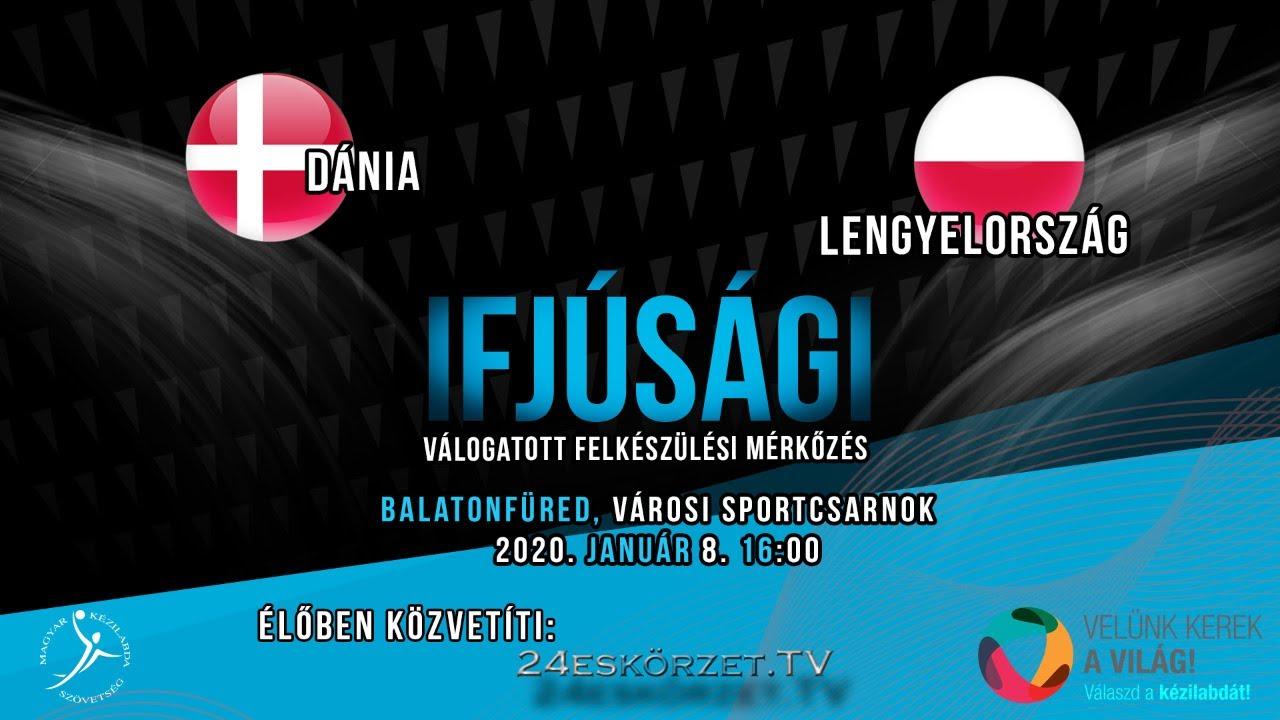 4 Nemzet tornája Dánia - Lengyelország Ifjúsági férfi válogatott felkészülési mérkőzés