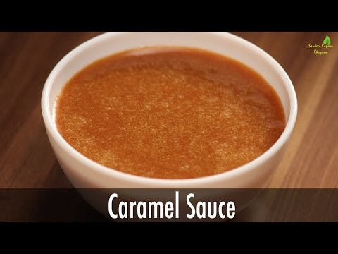 How to Make Caramel Sauce | Sanjeev Kapoor Khazana