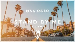Download Max Oazo & Cami - Stand By Me