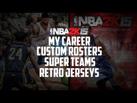 NBA 2K15 Talk - MyCAREER Custom Rosters, Superteams, Retro Jerseys, New Rivals