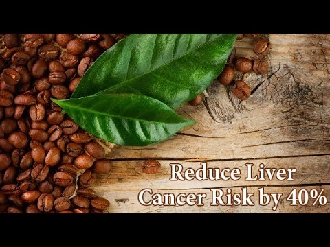 Prevent Liver Cancer with Coffee -Even Decaf Shows Slight Results -Coffee Can Be a Natural Medicine