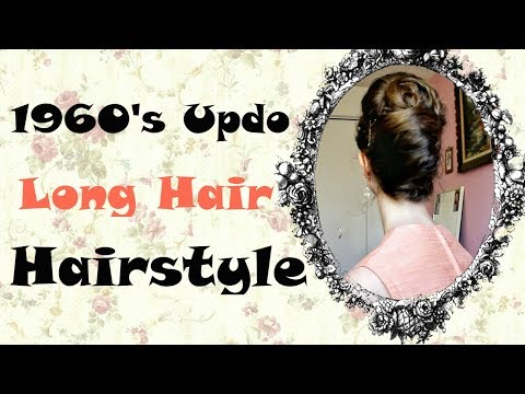 1960's Hairstyle Updo For Long Hair