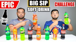 EPIC BIG SIP SOFT DRINKS CHALLENGE | Drinks Competition | Food Challenge