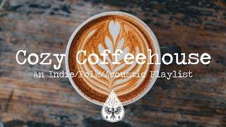 Cozy Coffeehouse ☕ - An Indie/Folk/Acoustic Playlist