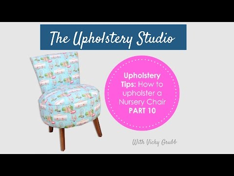 How to Upholster a Nursery Chair (Part 10): Finishing Touches