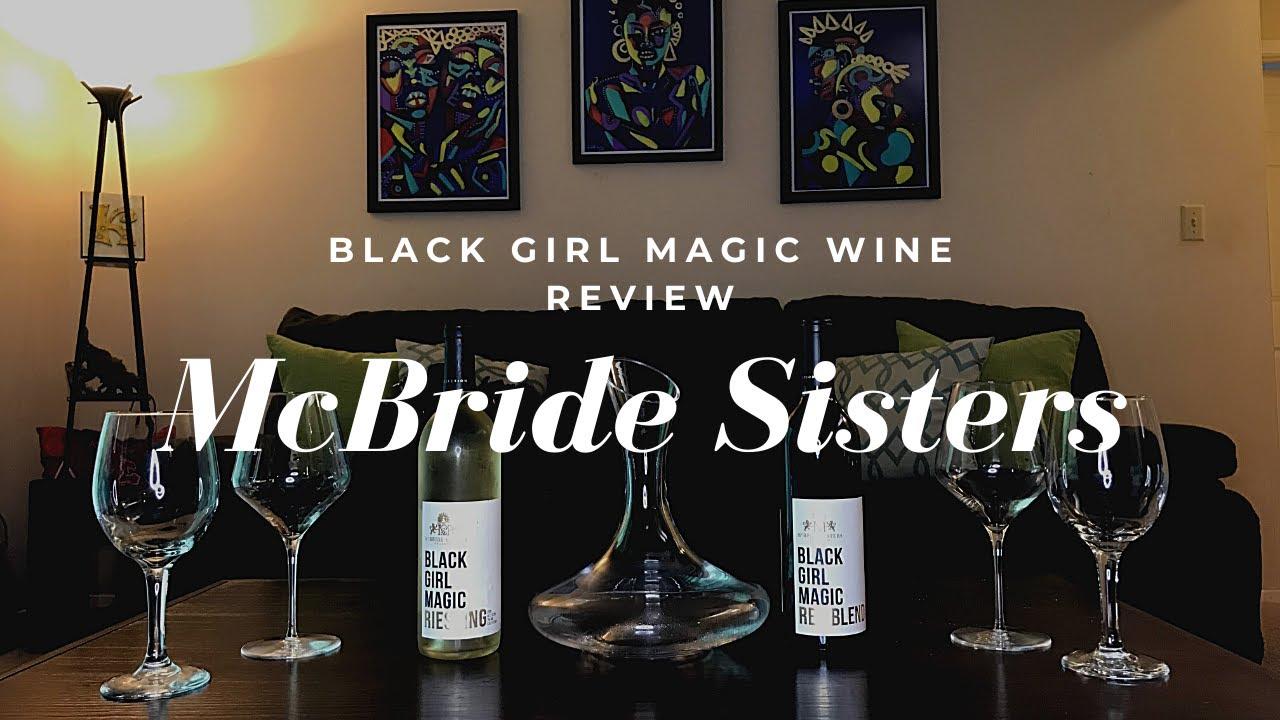 Wine'D Down Wednesday reviews McBride Sisters: Black Girl Magic Wine