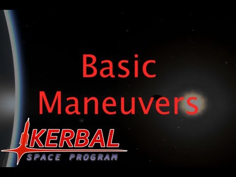 Basic Orbital Maneuvers - Kerbal Space Program Tutorial