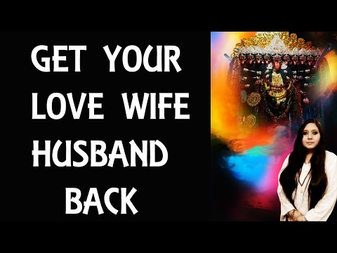Get your love/marriage/ex/husband/wife back:True?: mahakali vedic healing:usa,uk,asia,india,Singapor