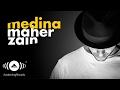 Maher Zain Medina Mahr Zyn Mdyn Official Audio 2016