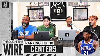 Ranking Top 10 Centers In The NBA | Through The Wire Podcast