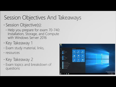 Cert Exam Prep: Exam 70-740: Installation, Storage, and Compute with Windows Server 2016 - BRK3174