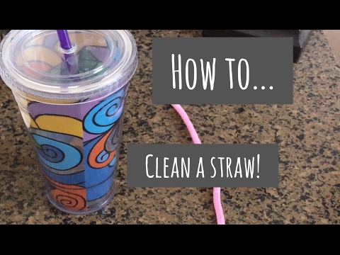 HOW TO CLEAN A STRAW!