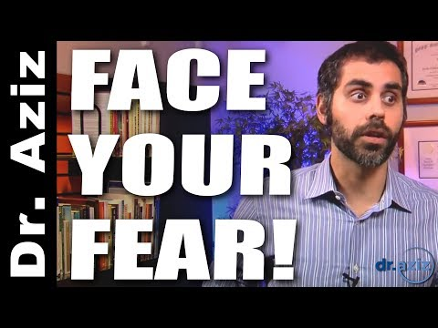 How To Get Yourself To Face Your Fear! | Dr. Aziz - Confidence Coach