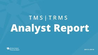 2015 - 2016 Treasury Management System Analyst Report By Strategic Treasurer