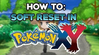 How To Soft Reset In Pokemon X And Y Show Using The 3ds