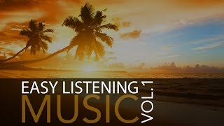 Easy Listening Music Vol. 1 - Background Music, Relaxing Music, Instrumental Music ♫001