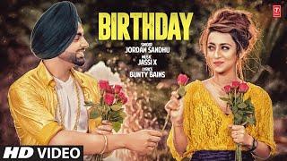 Jordan Sandhu: Birthday (Full Song) Jassi X | Bunty Bains | Latest Punjabi Songs 2017