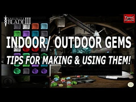Infinity Blade 3: INDOOR/ OUTDOOR GEMS - Tips for Making & Using Them!