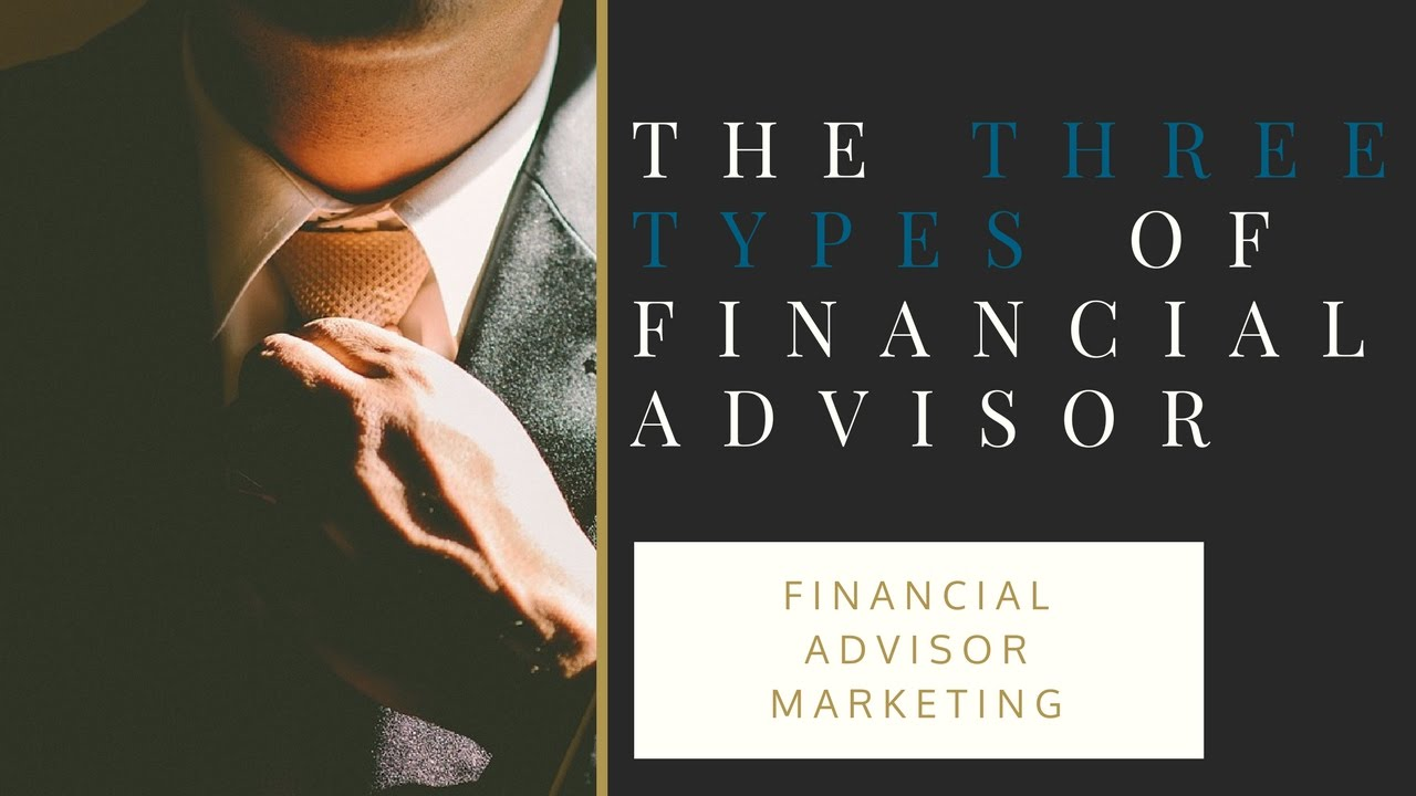 Comprehensive Financial Planning | The Three Types of Financial Advisors