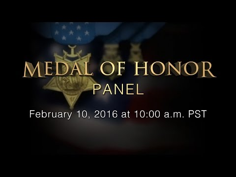 Medal of Honor Panel — 2/10/16