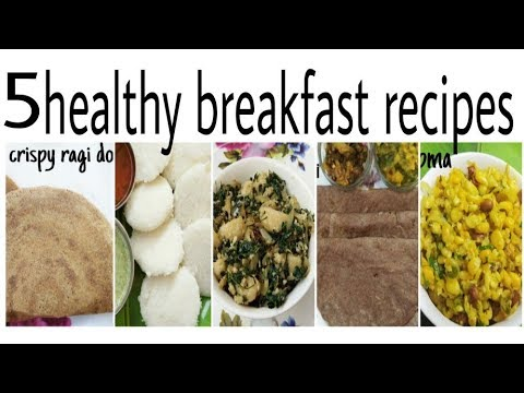 5 easy and healthy breakfast recipes
