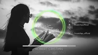 Robert Cristian - Together (Original Mix)