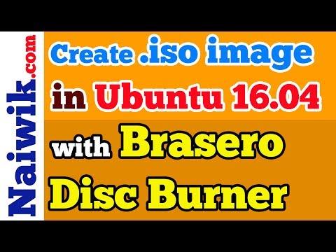 Create .iso image in Ubuntu 16.04 with Brasero Disc Burner