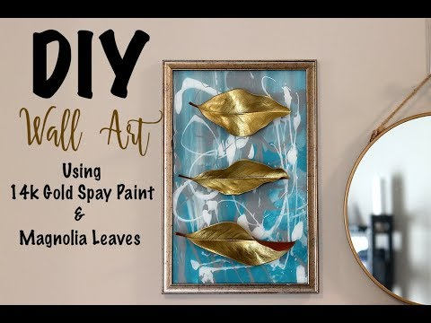 NEW DIY Wall Art Using Affordable Materials - Ft. 14k Gold Spary Painted Magnolia Leaves!