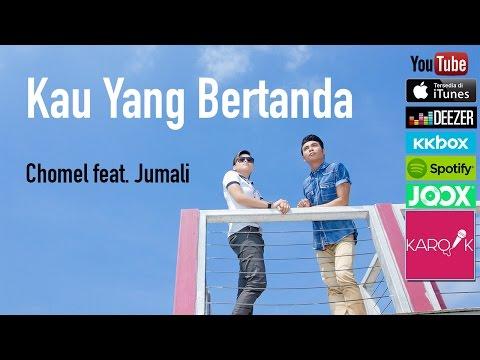 Chomel & Jumali - Kau Yang Bertanda (Official Lyric Video)